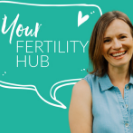 The thumbnail for the podcast Your Fertility Hub, one of the top 10 fertility podcasts of 2020