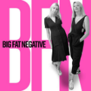 The thumbnail for the podcast Big Fat Negative, one of the top 10 fertility podcasts of 2020