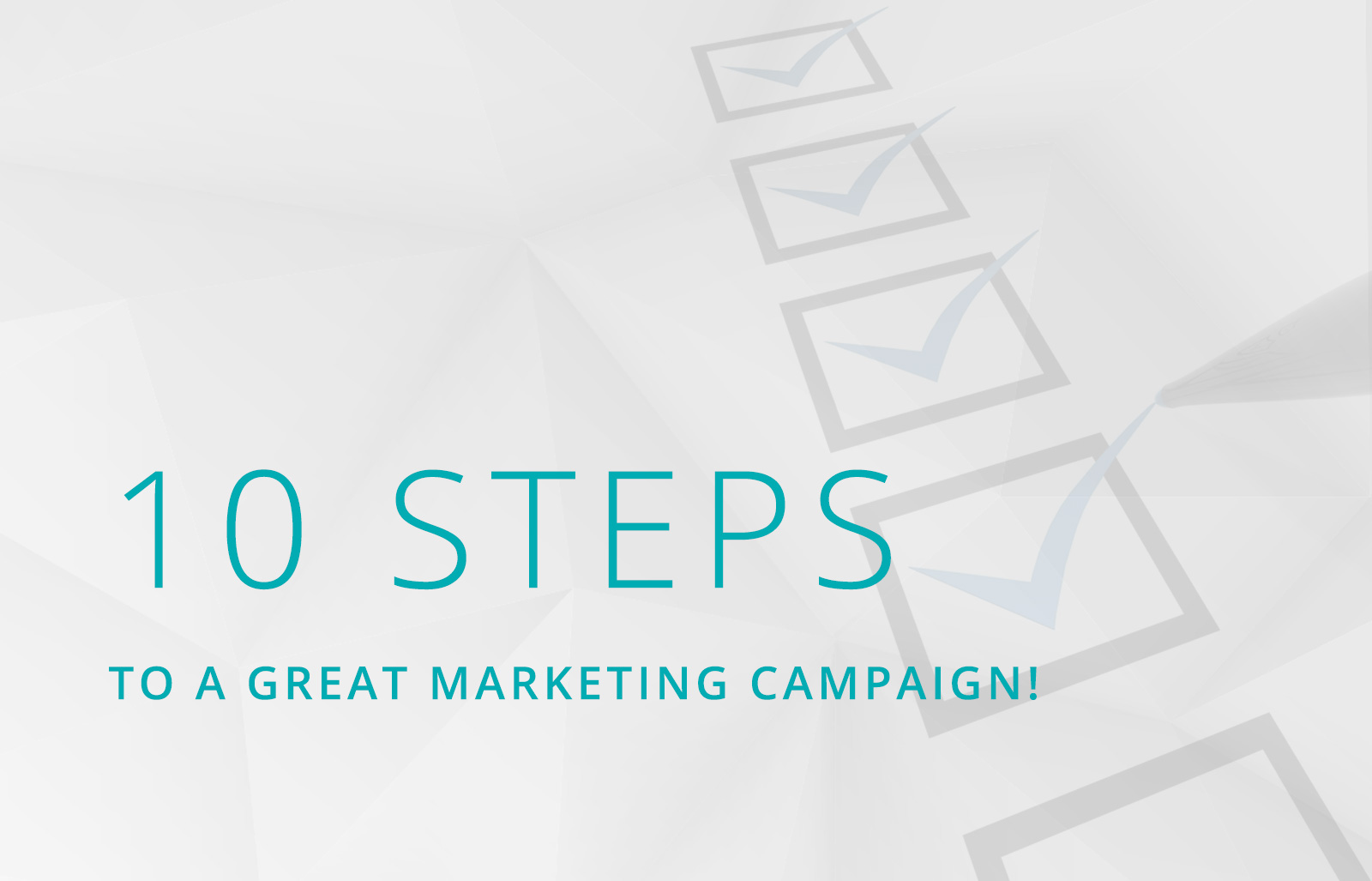 10 steps to a great marketing campaign!