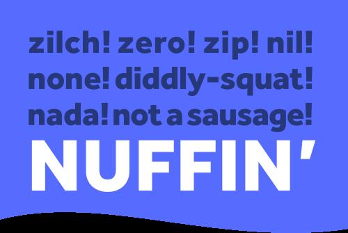 Nuffin'