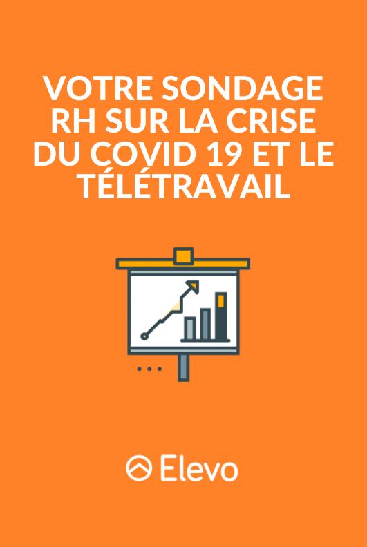 Elevo - Votre sondage RH sur la crise du Covid 19 et le télétravail