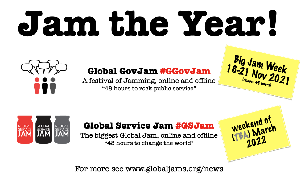 The next jam dates are fixed! Global GovJam will be Jamming public services with citizens, public employees, innovation folks and more from 16-21 November 2021. And Global Service Jam, the biggest and boldest of our Jams, will take off on a weekend to be announced in March 2022.