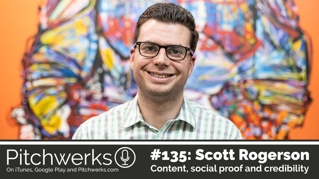 Content, Social Proof, and Credibility - Pitchwerks #135