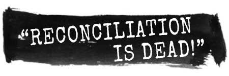 Reconciliation is dead!