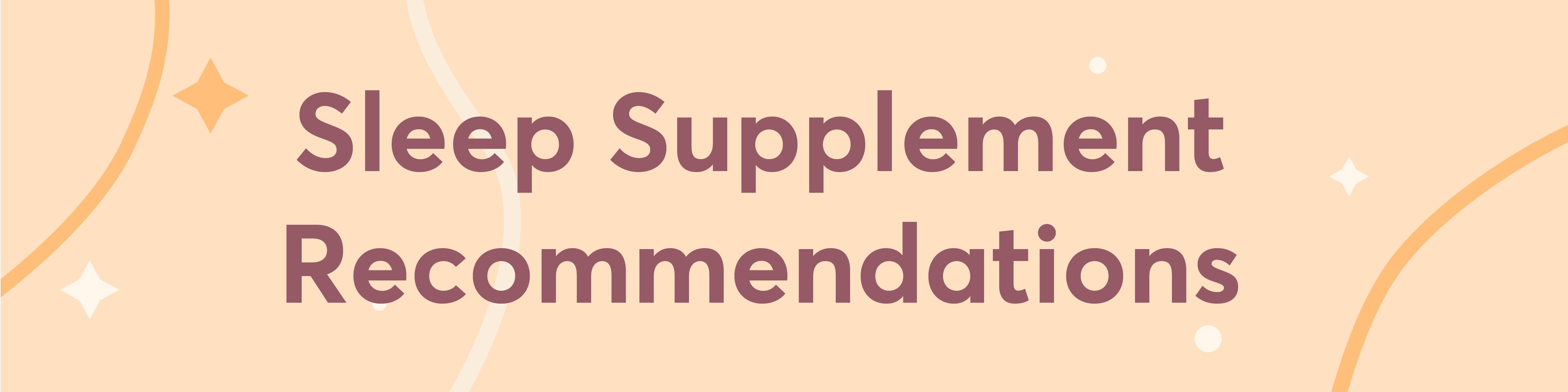 Shleep Sleep Supplement Recommendations