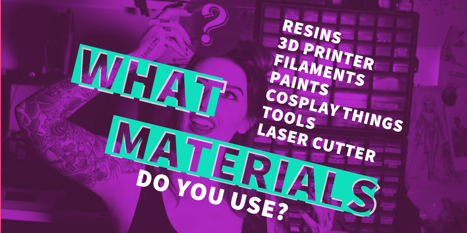 AmieDD what tools, 3d printers, laser cutter, paints and filaments do you use?
