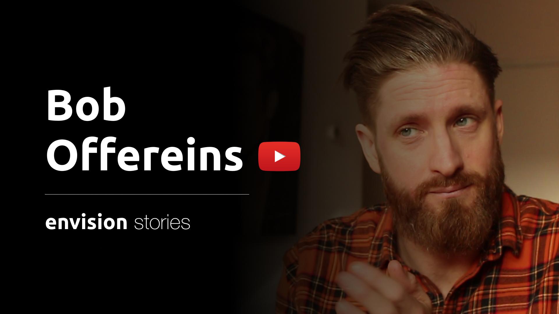ボブ・オフェレインズ氏がエンビジョンでの経験を語るビデオ