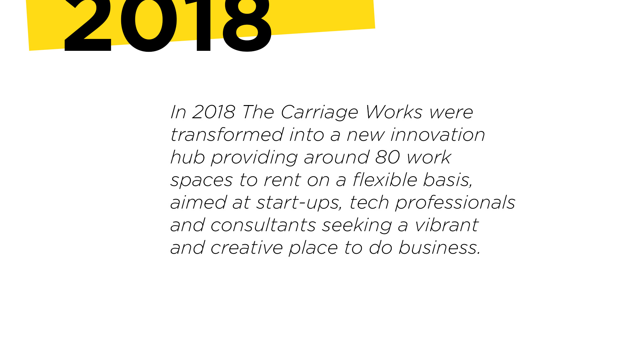 in 2018 the carriage works were transformed into a new innovation hub