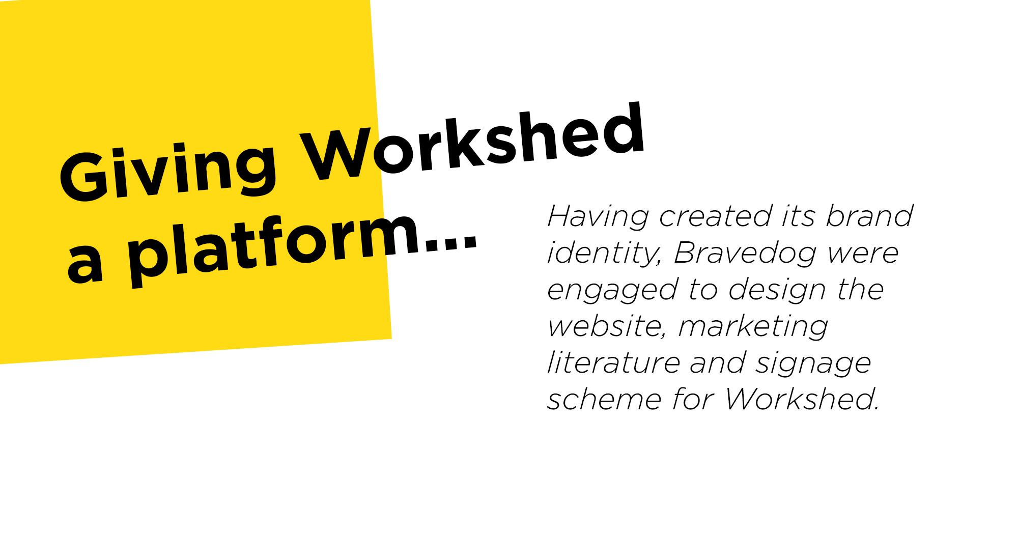 giving workshed a platform