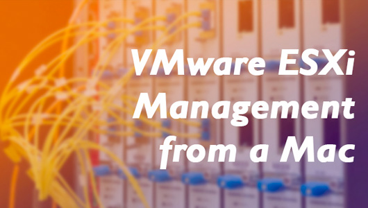 VMware ESXi Management from a Mac