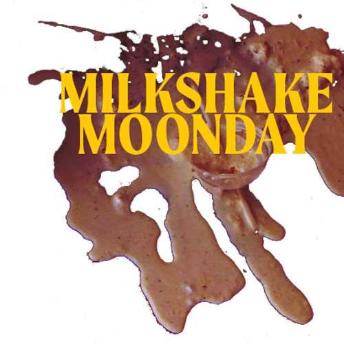 Milkshake Moonday
