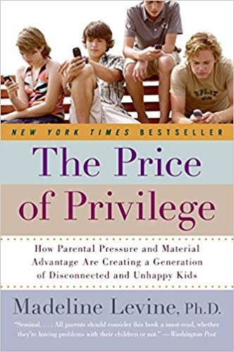 The Price of Privilege by Madeline Levine: Summary, Notes