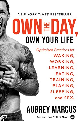Own the Day, Own Your Life by Aubrey Marcus Summary & Notes