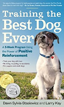 Training the Best Dog Ever by Larry Kay and Dawn Sylvia