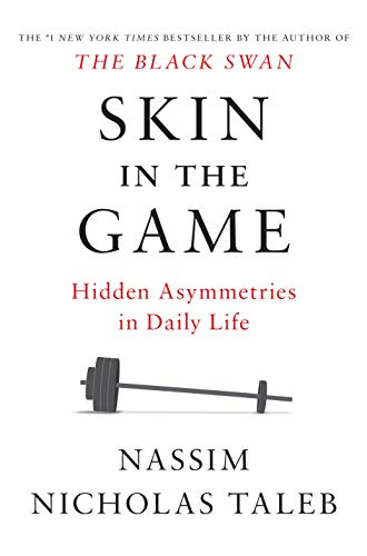 Skin in the Game: Hidden Asymmetries in Daily Life by [Taleb, Nassim Nicholas]