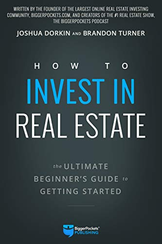 Summary of How to Invest in Real Estate by Bigger Pockets