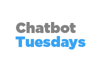 Chatbot Tuesdays