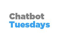 Chatbot Tuesdays