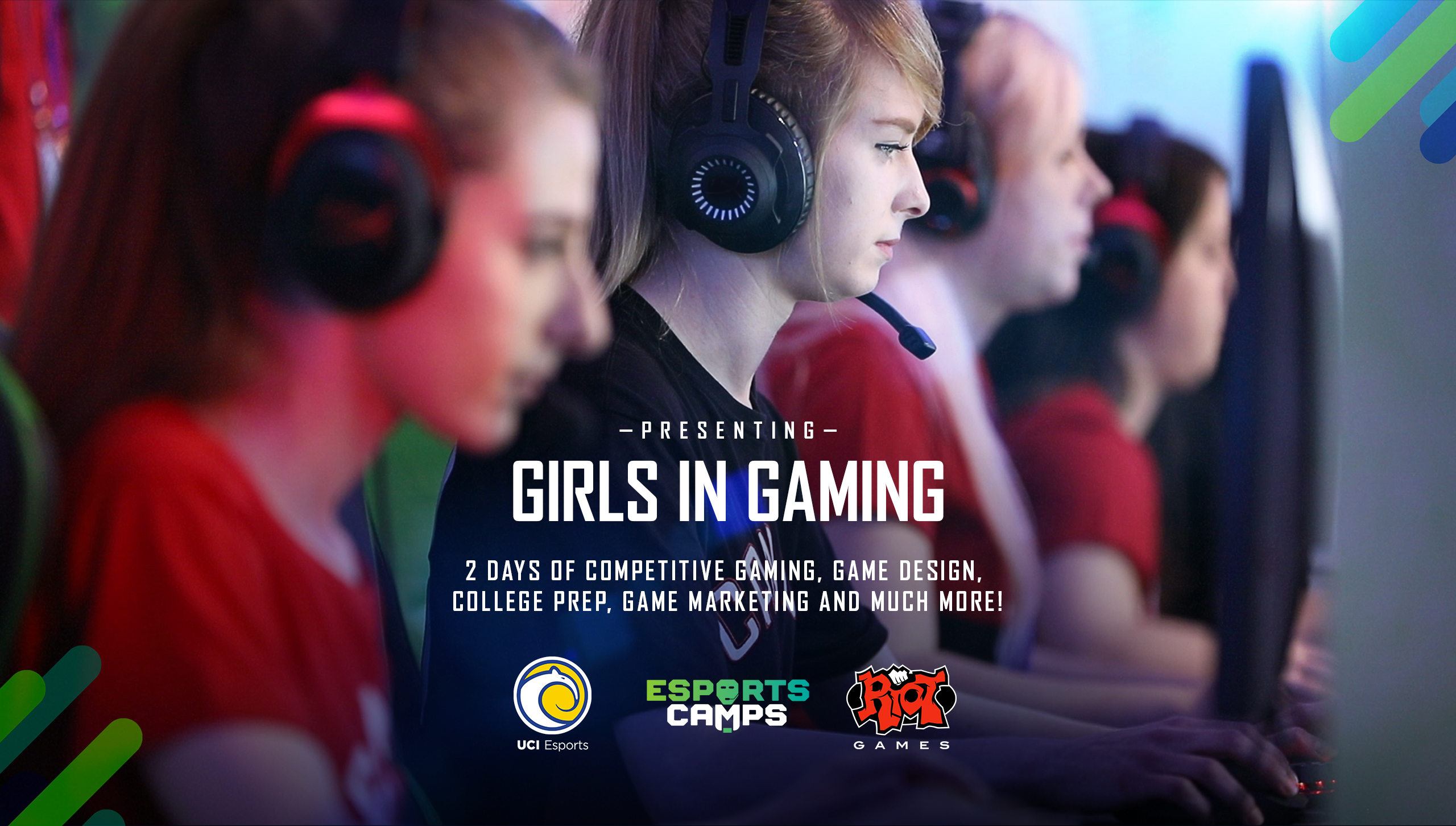 Girls in Gaming - 2 Day Event. Presented by Riot, Esports Camps and UC Irvine.