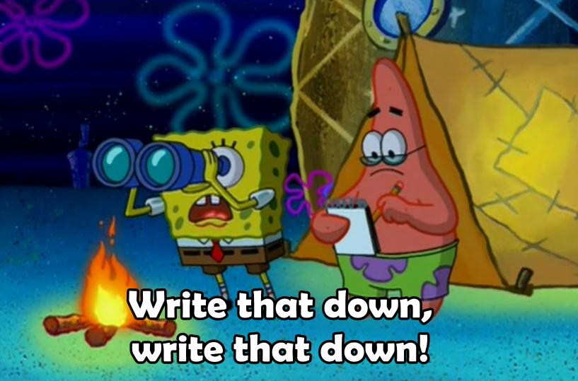 Spongebob 'Write that down'