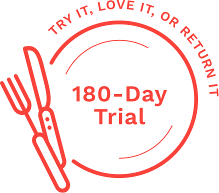 Try it, love it, or return it. 180-day trial.