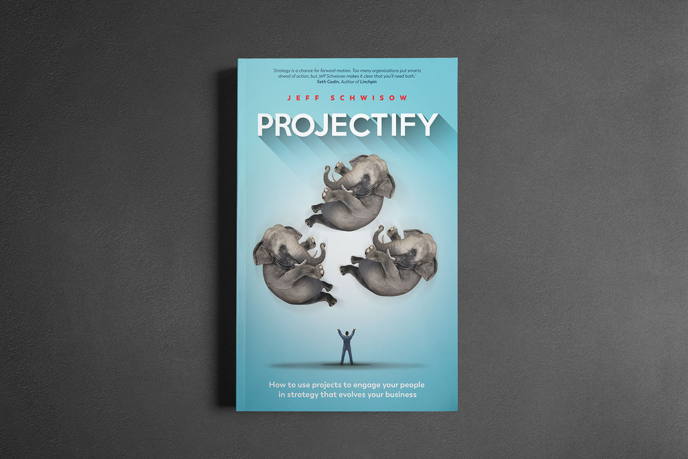 """Book cover of """"Projectify"""" by Jeff Schwisow"""