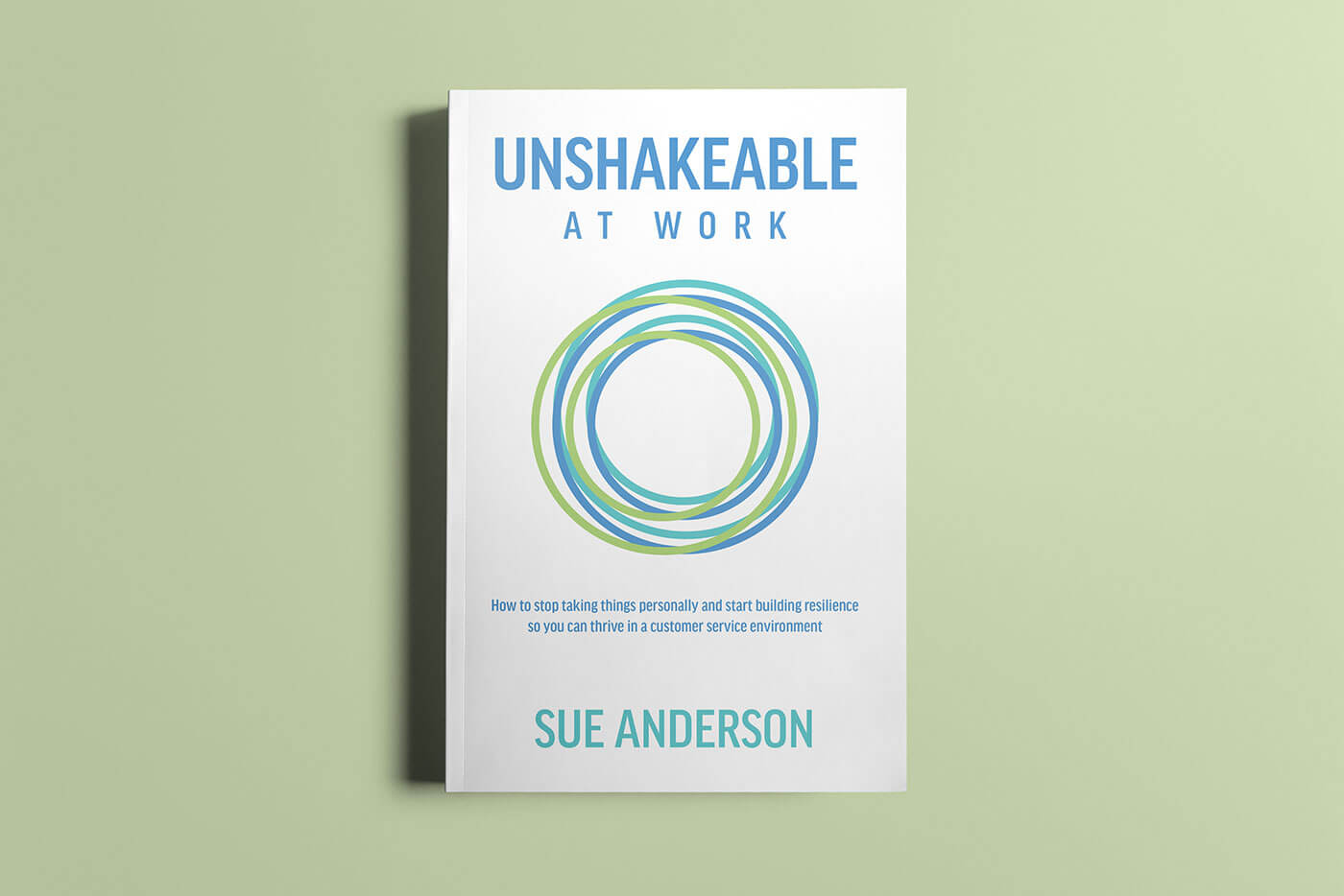 """Book cover of """"Unshakeable At Work"""" by Sue Anderson"""