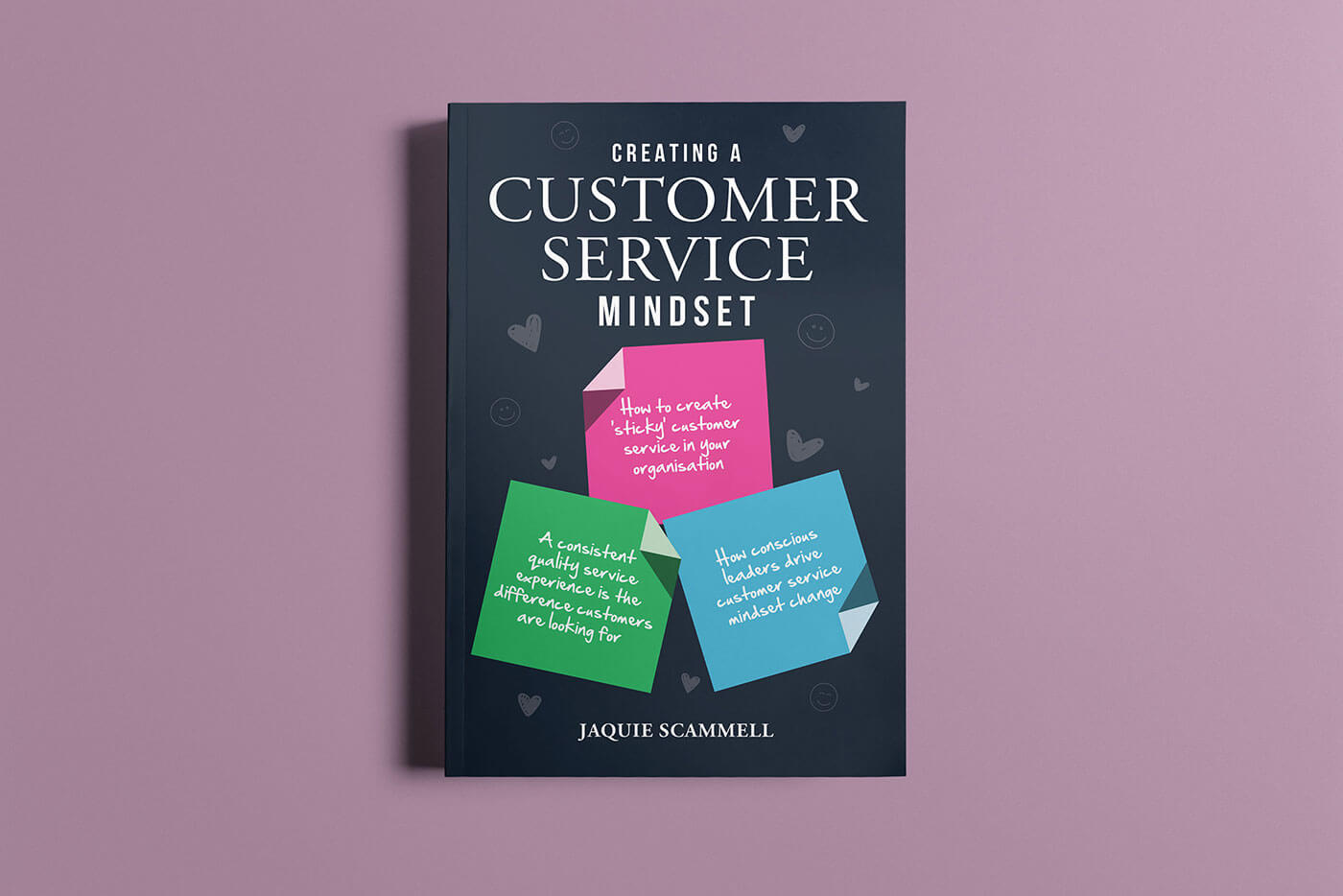 """Book cover of """"Creating a Customer Service Mindset"""" by Jaquie Scammell"""