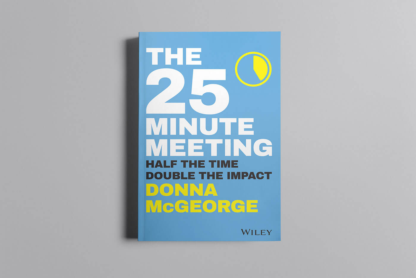 """Book cover of """"The 25 Minute Meeting"""" by Donna McGeorge"""