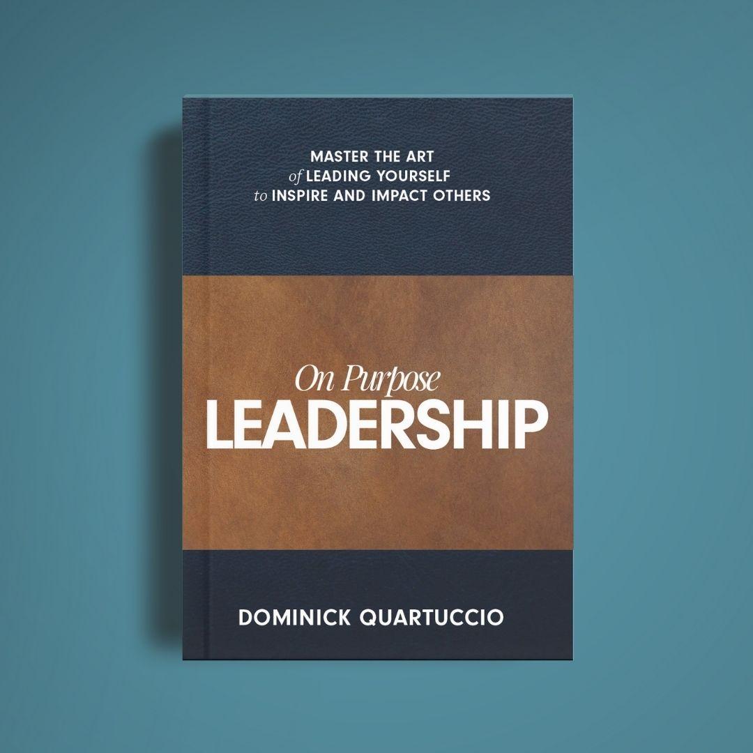 """Book cover of """"On Purpose Leadership"""" by Dominick Quartuccio"""