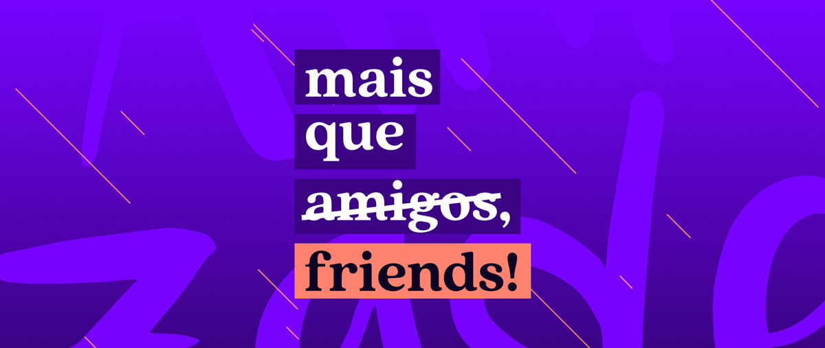 Mais que amigos, Friends