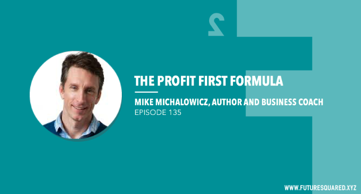 """Future Squared Episode #135: Profit First with """"Motorbike"""" Mike Michalowicz"""