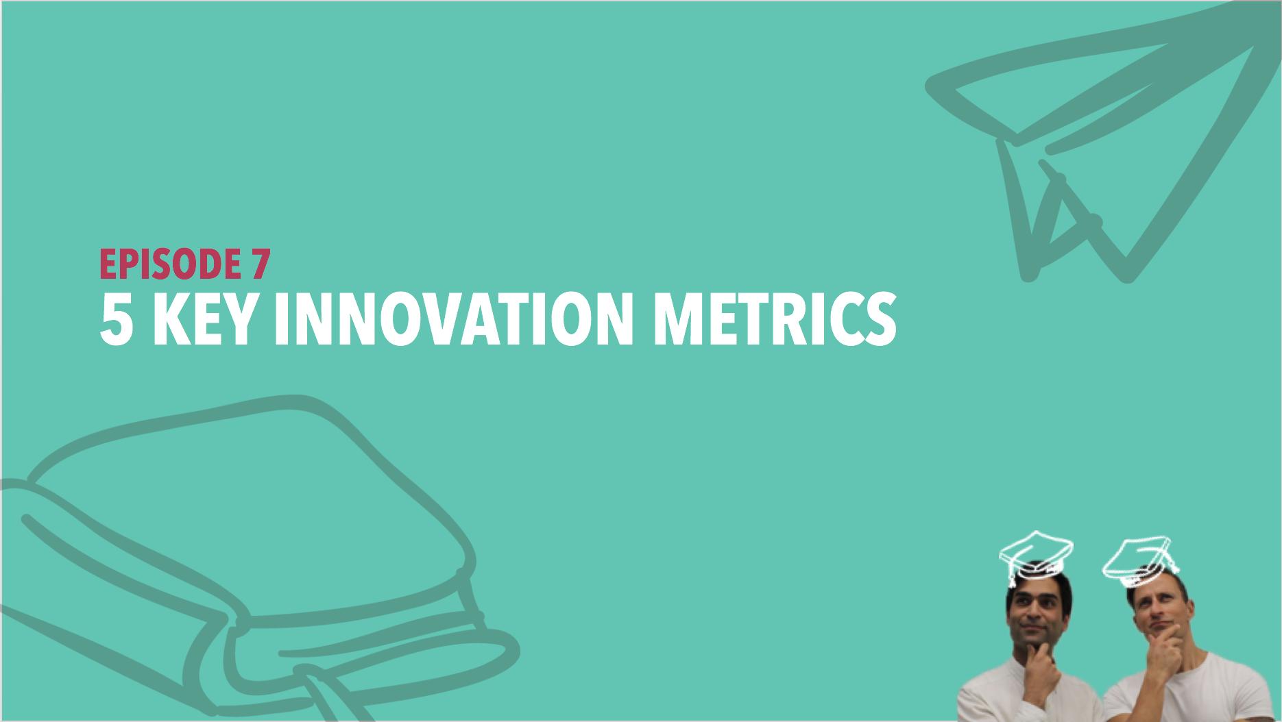CiSchool Episode #007: 5 Key innovation metrics