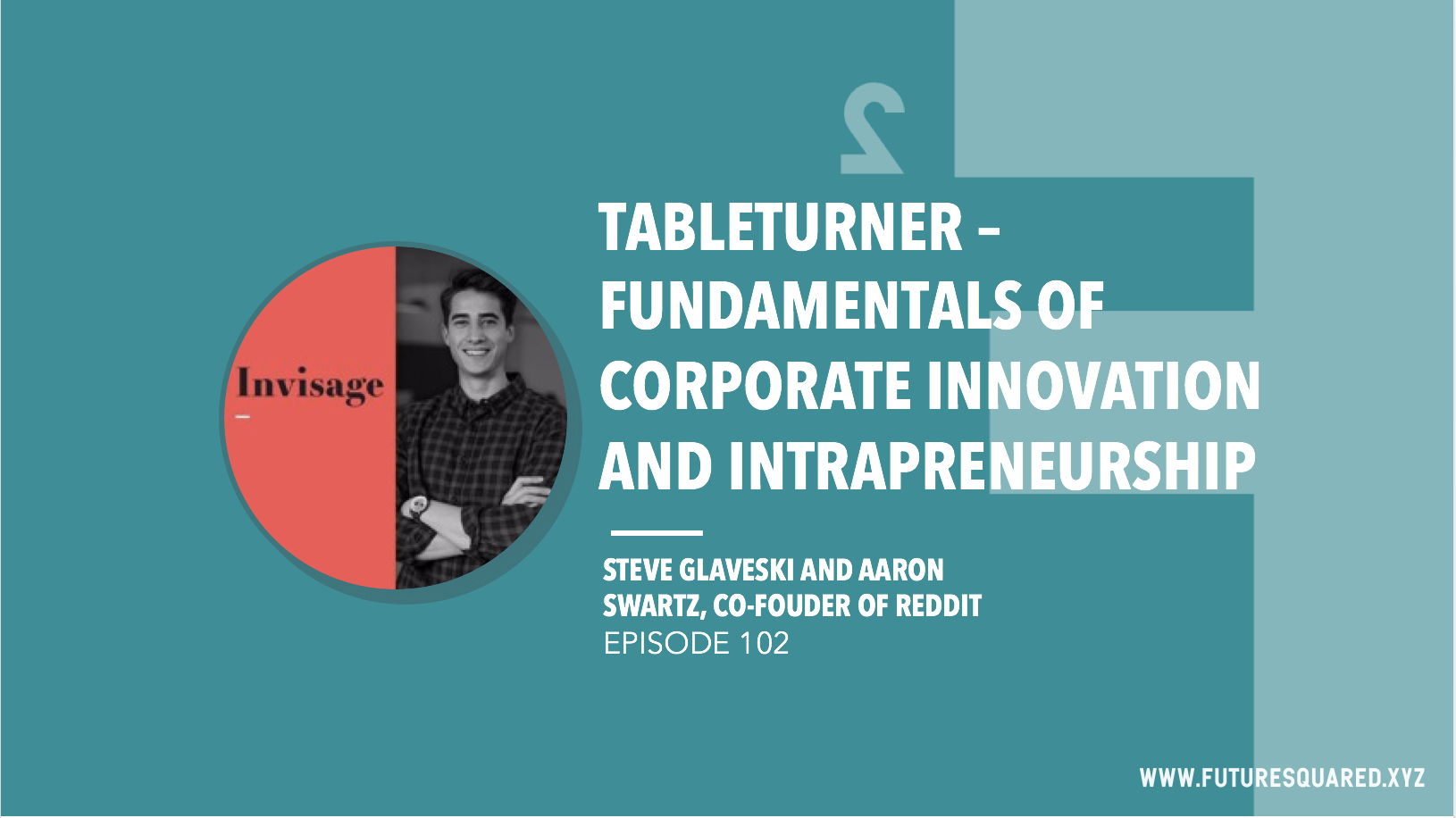 Future Squared Episode #102: Tableturner - Fundamentals of Corporate Innovation and Intrapreneurship