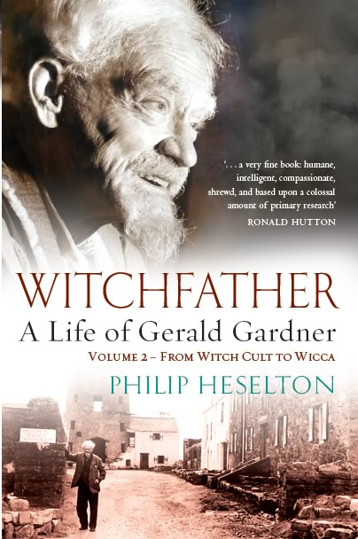 Witchfather, A Life of Gerald Gardner Vol. 2