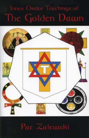 Inner Order Teachings of the Golden Dawn