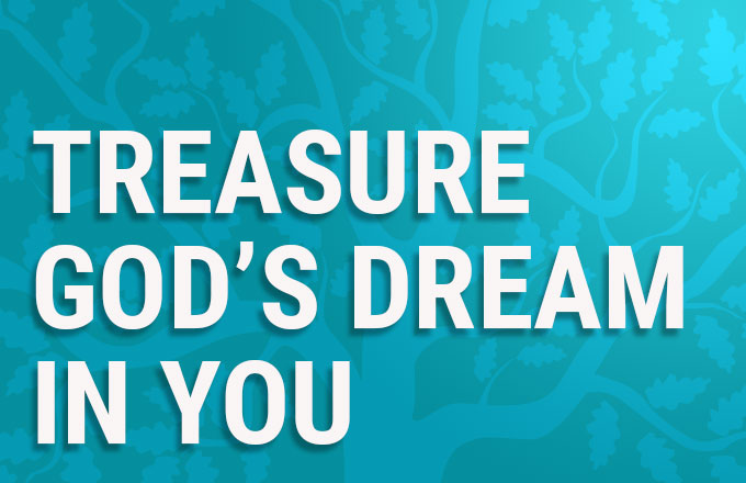 Treasure God's Dream in You