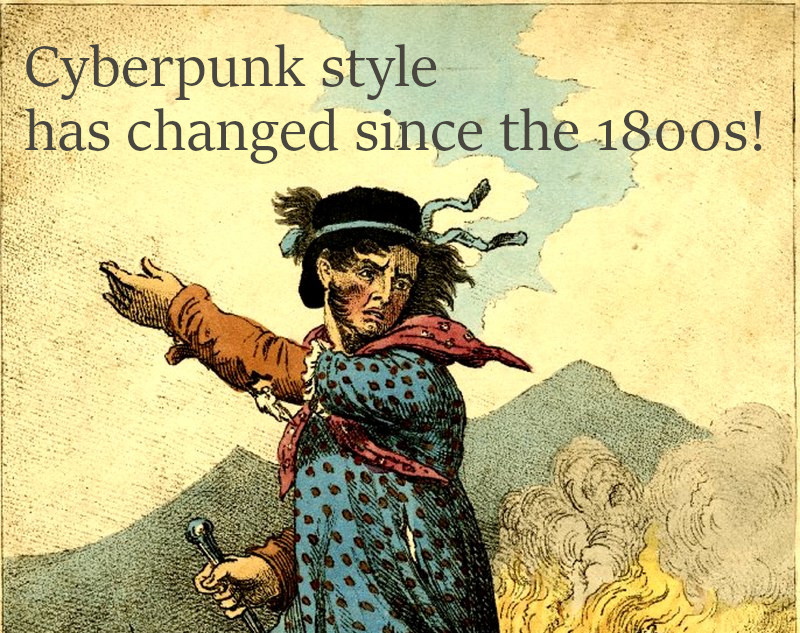 Classical style picture of Ned Ludd leading a group of people, who aren't seen in the photograph, with caption that reads Cyberpunk style has changed a lot since 1800s, due to him being in what looks like pajamas but were considered fashionable at the time.