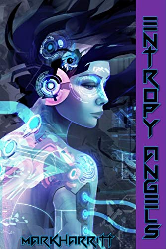 cyberpunk Book cover of Entropy Angels with cyborg female on cover