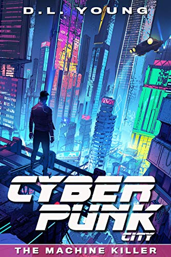 cyberpunk city novel by d. l. young cover showing a night city in the future maybe 2077