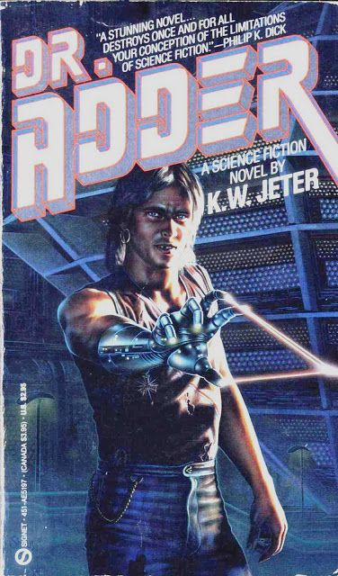 K. W. Jeter first cyberpunk book written in 1972, Dr. Adder