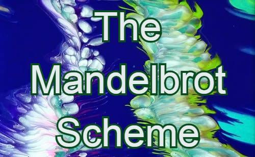 Mandelbrot scheme