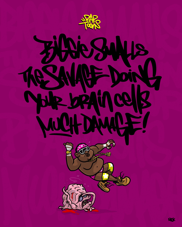 Notorious B.I.G. Biggie Smalls the Savage Ready to Die lyrics illustration cartoon fan art Macho Man WWE and TMNT Krang hip hop rap fan art piece  handlettering project with graffiti art