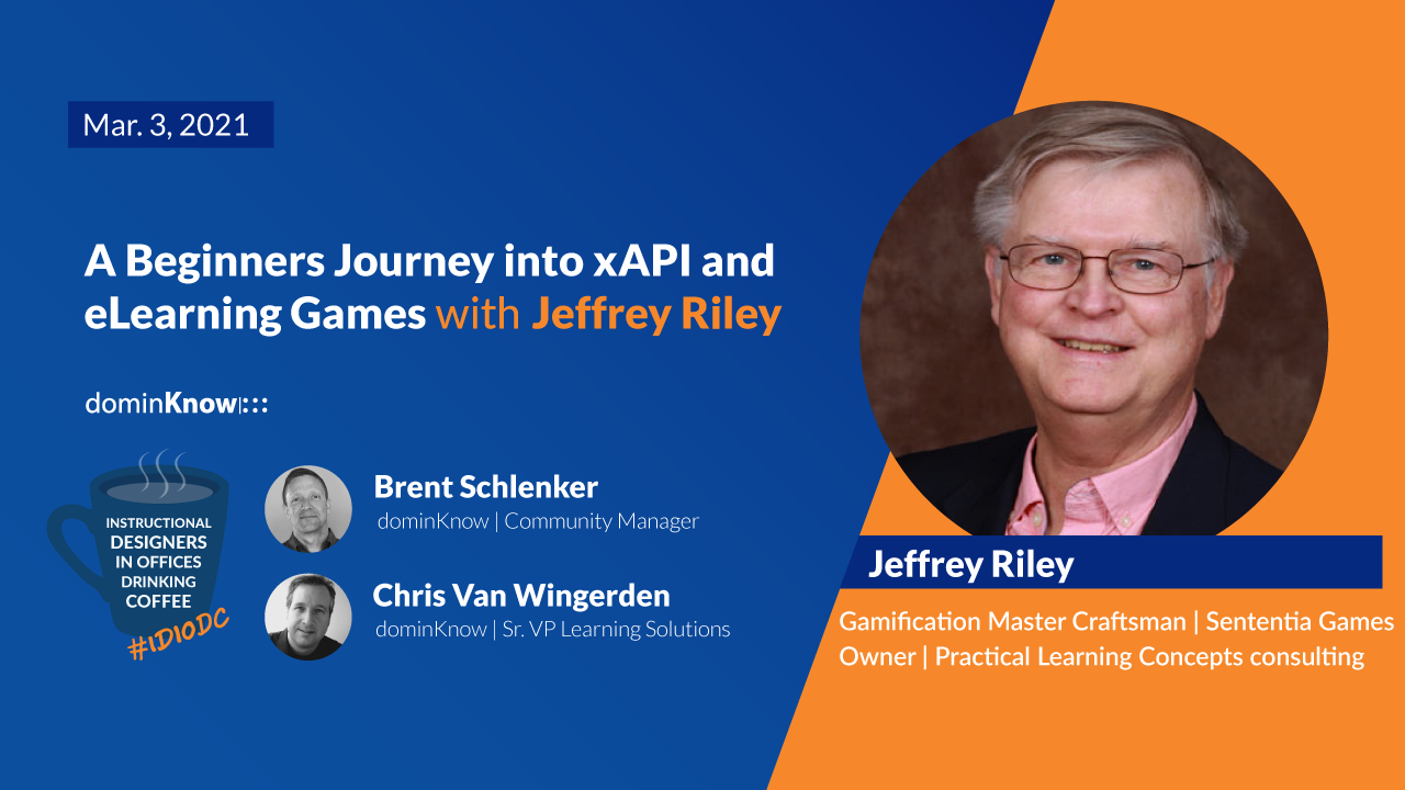 On March 3 - Jeffrey Riley joins to talk about A Beginners Journey into xAPI and eLearning Games