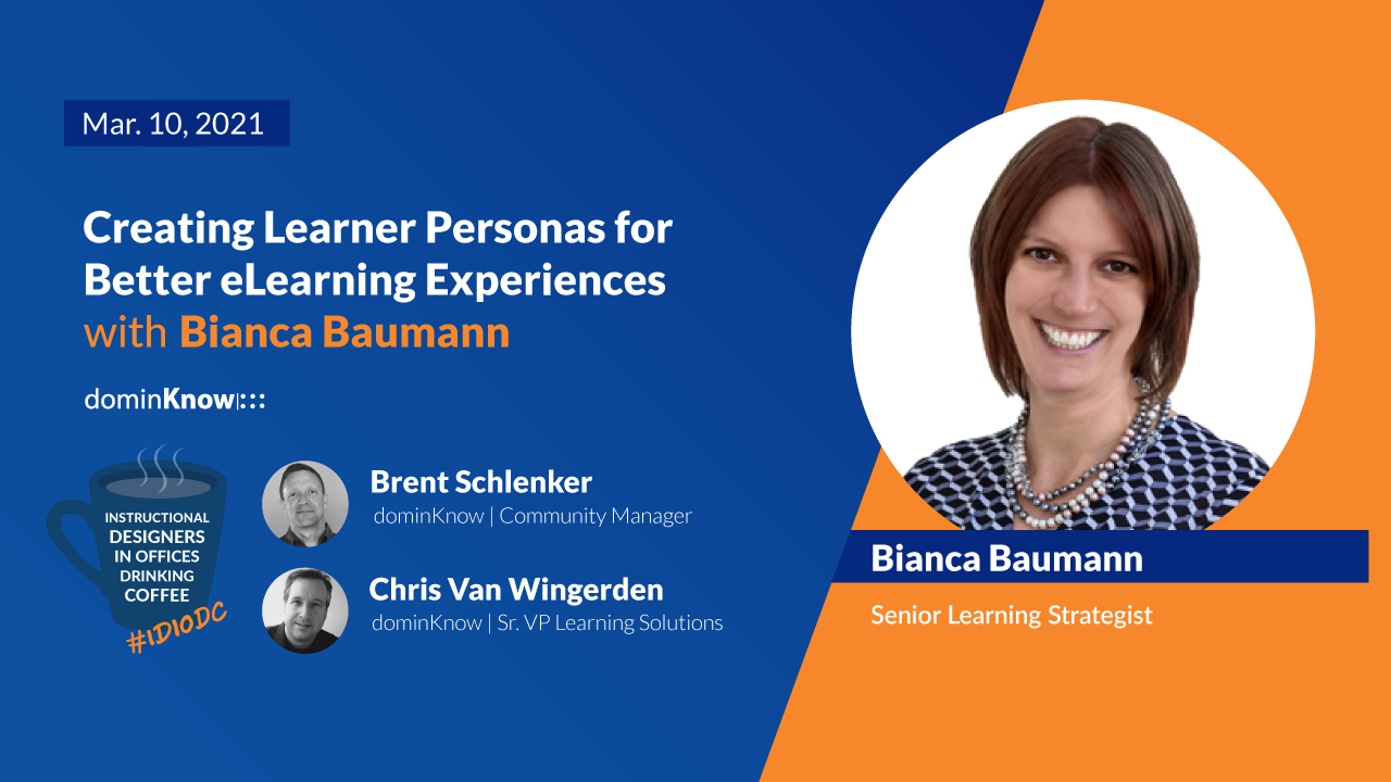 On March 10 - Bianca Baumann joins to talk about Creating Learner Personas for Better eLearning Experiences