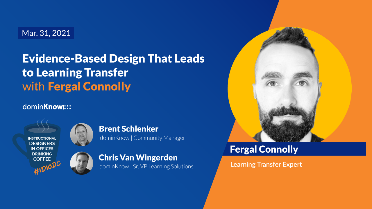 On March 31 - Fergal Connolly joins to talk about evidence-based approaches to designing learning that elicit learning transfer