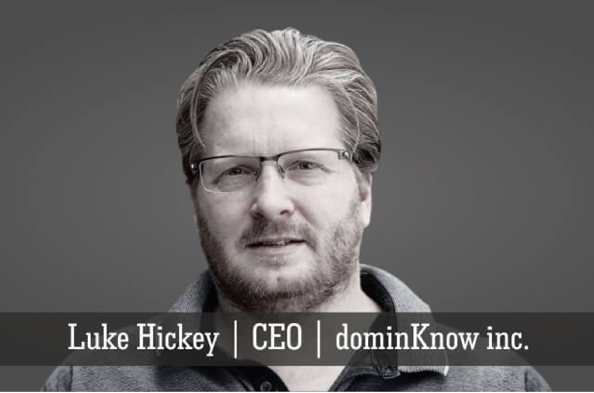 Luke Hickey CEO dominKnow