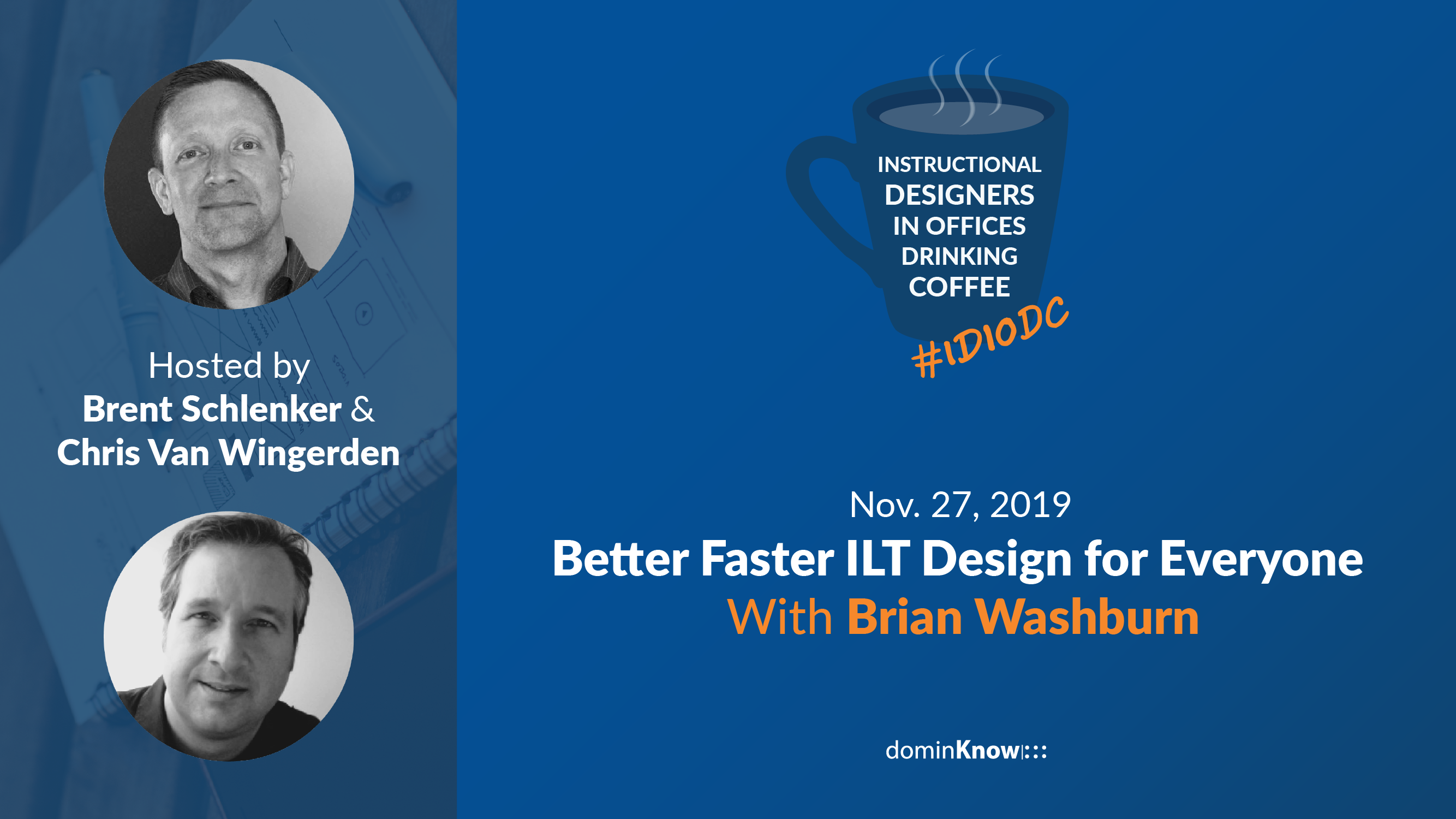IDIODC guest Brian Washburn talks with Brent Schlenker about creating better, faster and cheaper ILT!