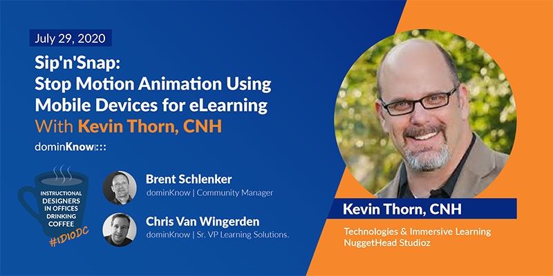 Sip'n'Snap: Stop Motion Animation Using Mobile Devices for eLearning With Kevin Thorn, CNH