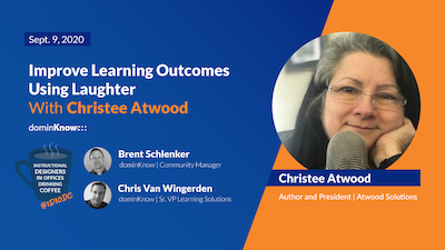 Improving Learning Outcomes Using Laughter with Christee Atwood